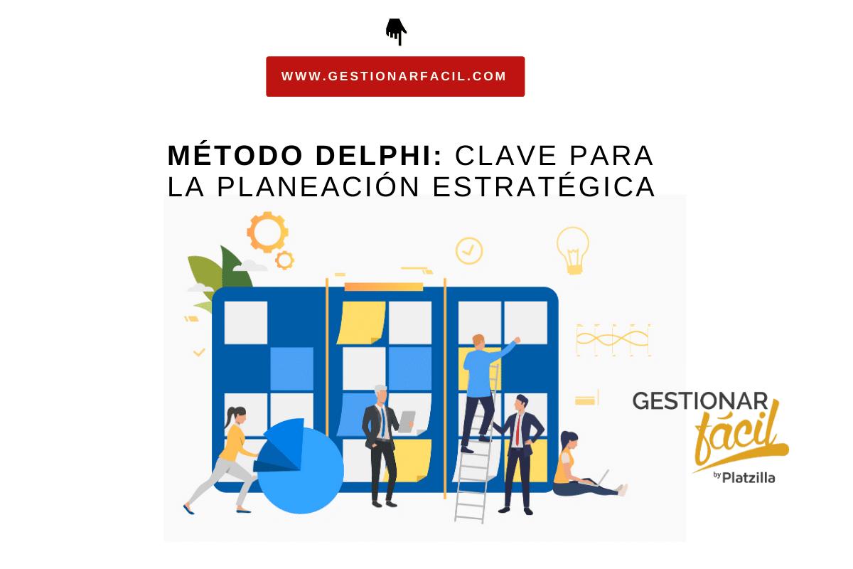 Método Delphi clave para planeación estratégica