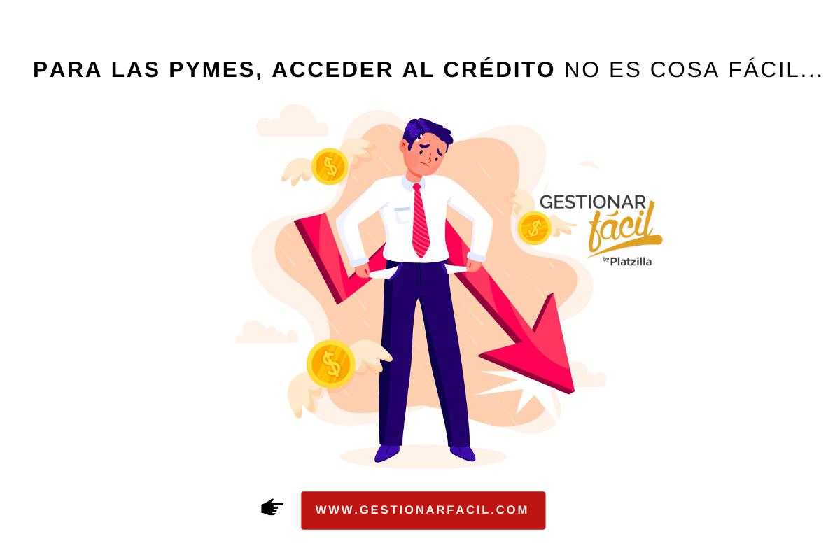 Para las pymes, acceder al crédito no es cosa fácil...
