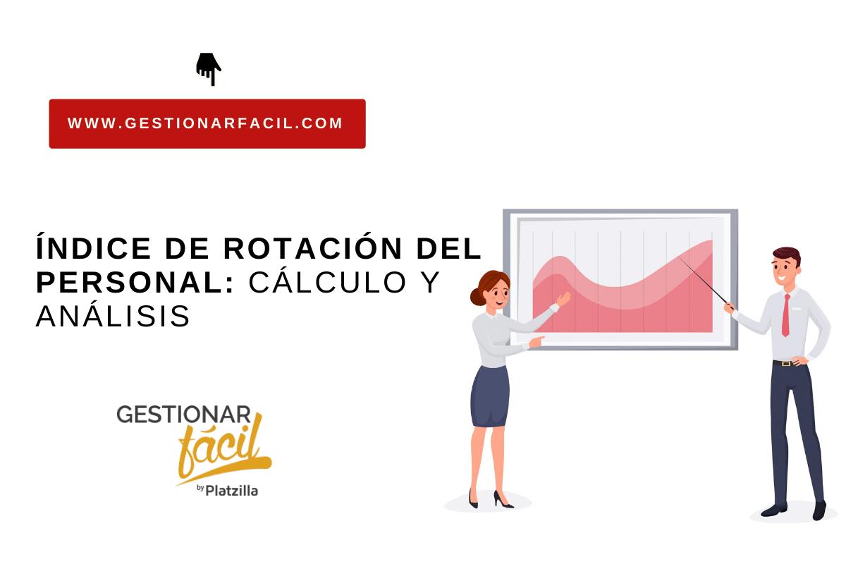 Índice de Rotación de Personal: cálculo y análisis.