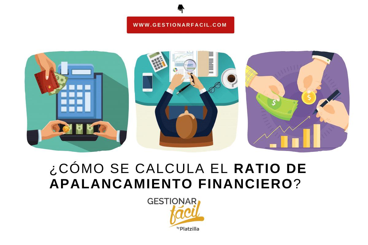 ¿Cómo se calcula el ratio de apalancamiento financiero?
