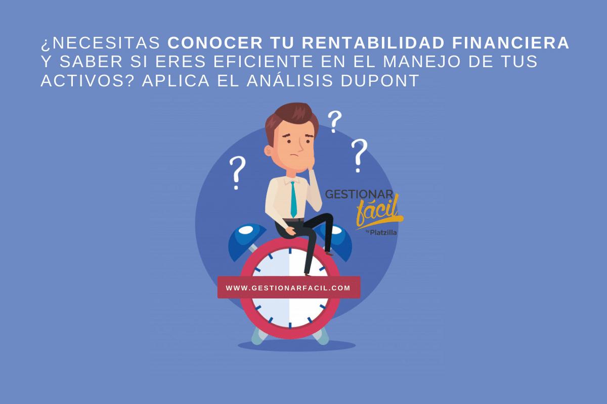 ¿Necesitas conocer tu rentabilidad financiera y si eres eficiente en el manejo de tus activos?