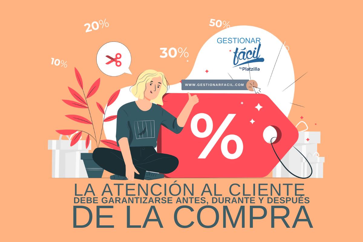 La atención al cliente debe garantizarse antes, durante y después de una compra.