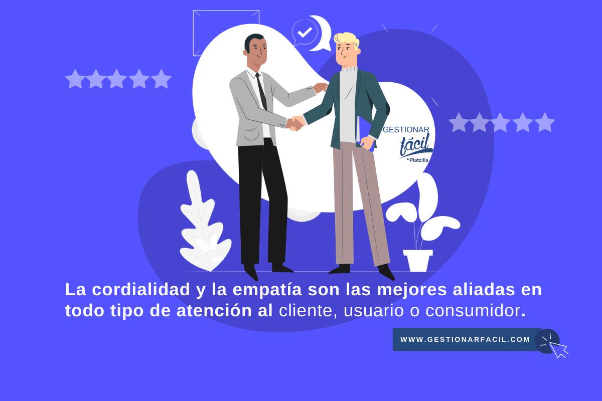 La cordialidad y la empatía son las mejores aliadas en todo tipo de atención al cliente, usuario o consumidor.