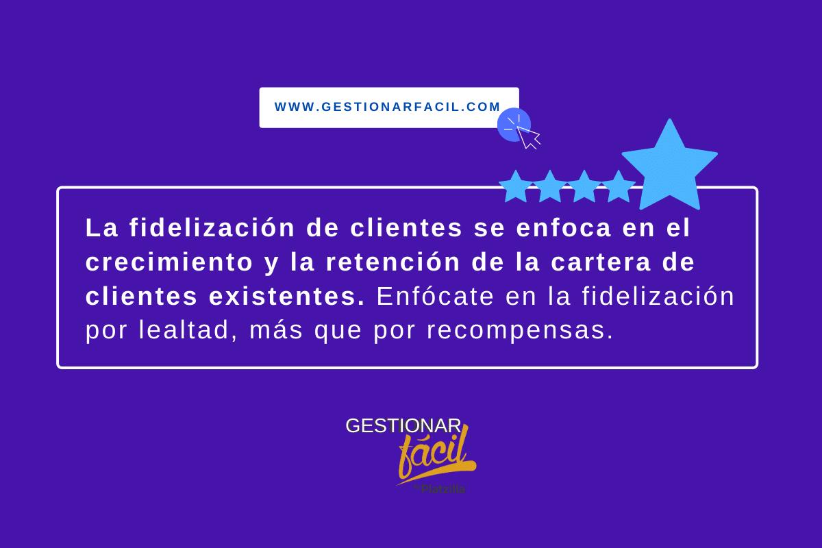 La fidelización de clientes se enfoca en el crecimiento y la retención de la cartera de clientes existentes. Enfócate en la fidelización por lealtad, más que por recompensas.