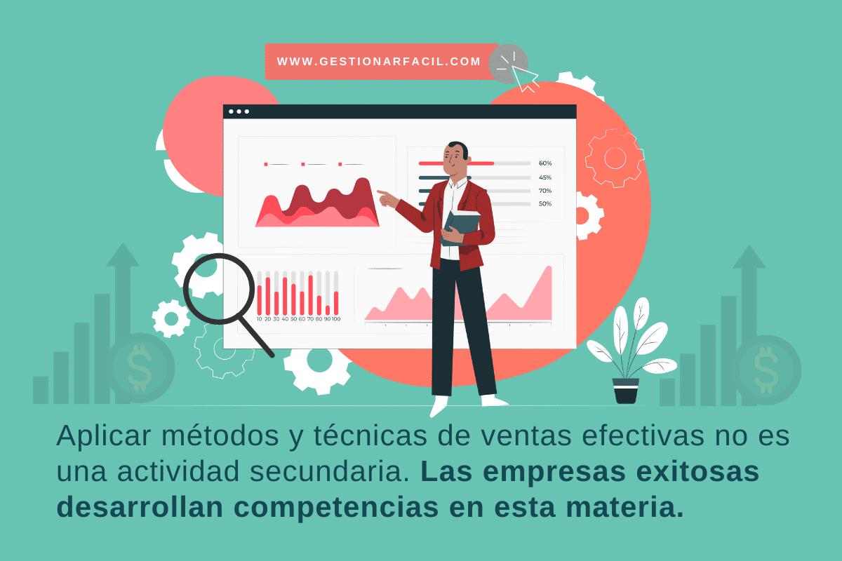 Aplicar métodos y técnicas de ventas efectivas no es una actividad secundaria. Las empresas exitosas desarrollan competencias en esta materia.