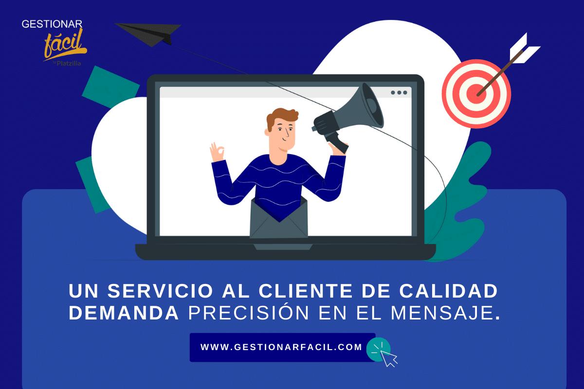 Un servicio al cliente de calidad demanda precisión en el mensaje.