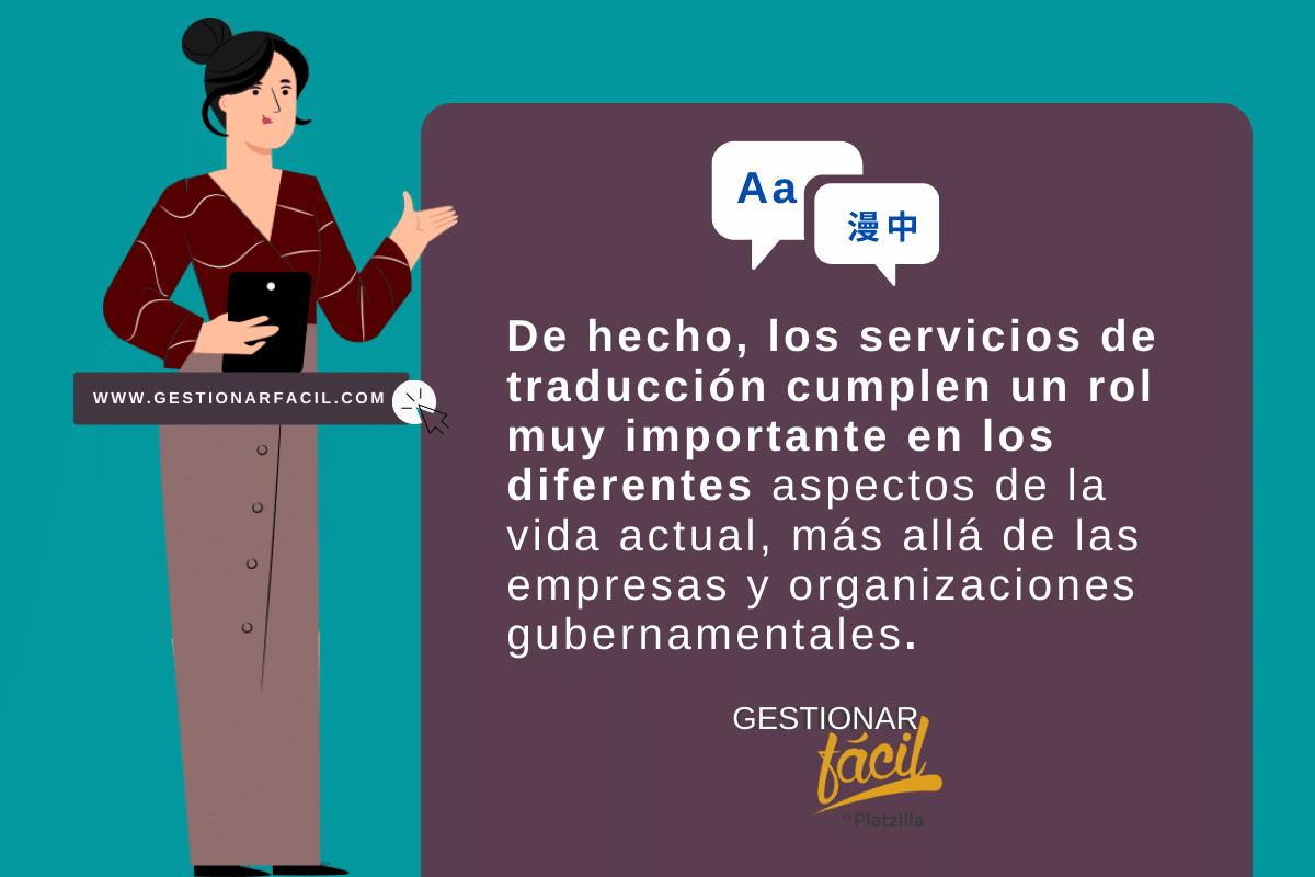 De hecho, los servicios de traducción cumplen un rol muy importante en los diferentes aspectos de la vida actual...