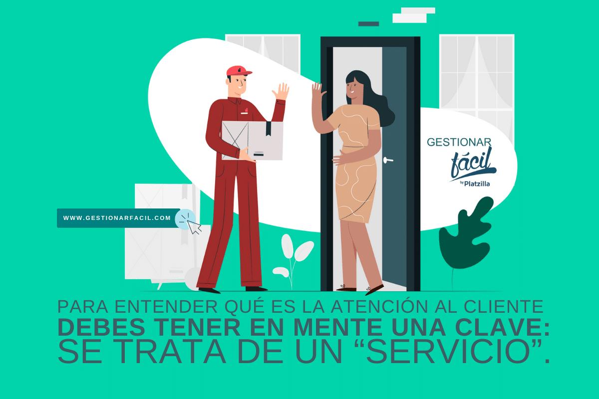 """Para entender qué es la atención al cliente y actuar en consecuencia, debes tener en mente una clave: se trata de un """"servicio""""."""