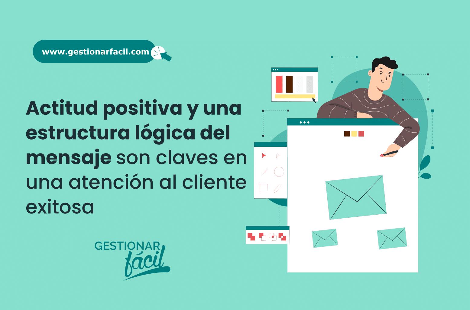 Actitud positiva y una estructura lógica del mensaje, son claves en una atención exitosa al cliente