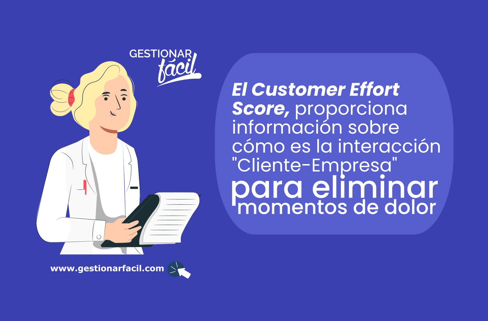 """El Customer Effort Score proporciona información sobre cómo es la interacción """"cliente-empresa"""" para eliminar """"momentos de dolor""""."""