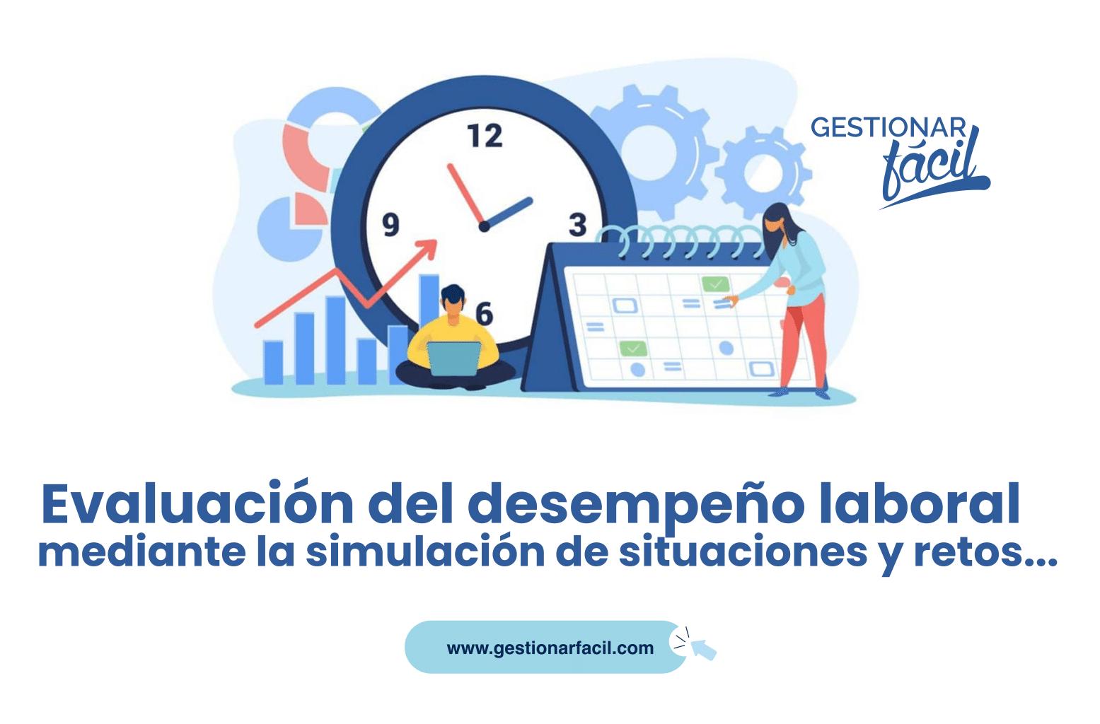 Evaluación del desempeño laboral mediante la simulación de situaciones y retos…