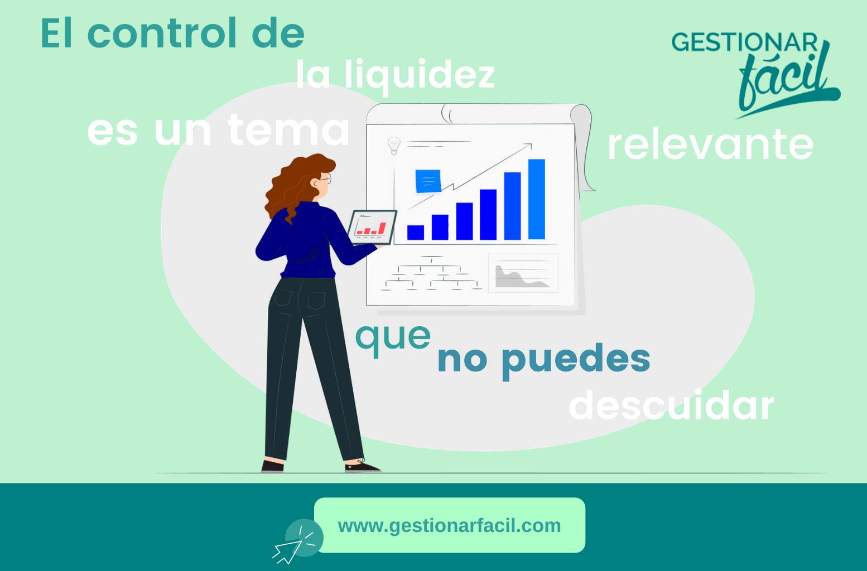 El control de la liquidez es un tema relevante, que no puedes descuidar.