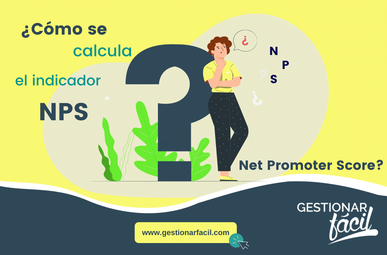 ¿Cómo se calcula el indicador NPS: Net Promoter Score?