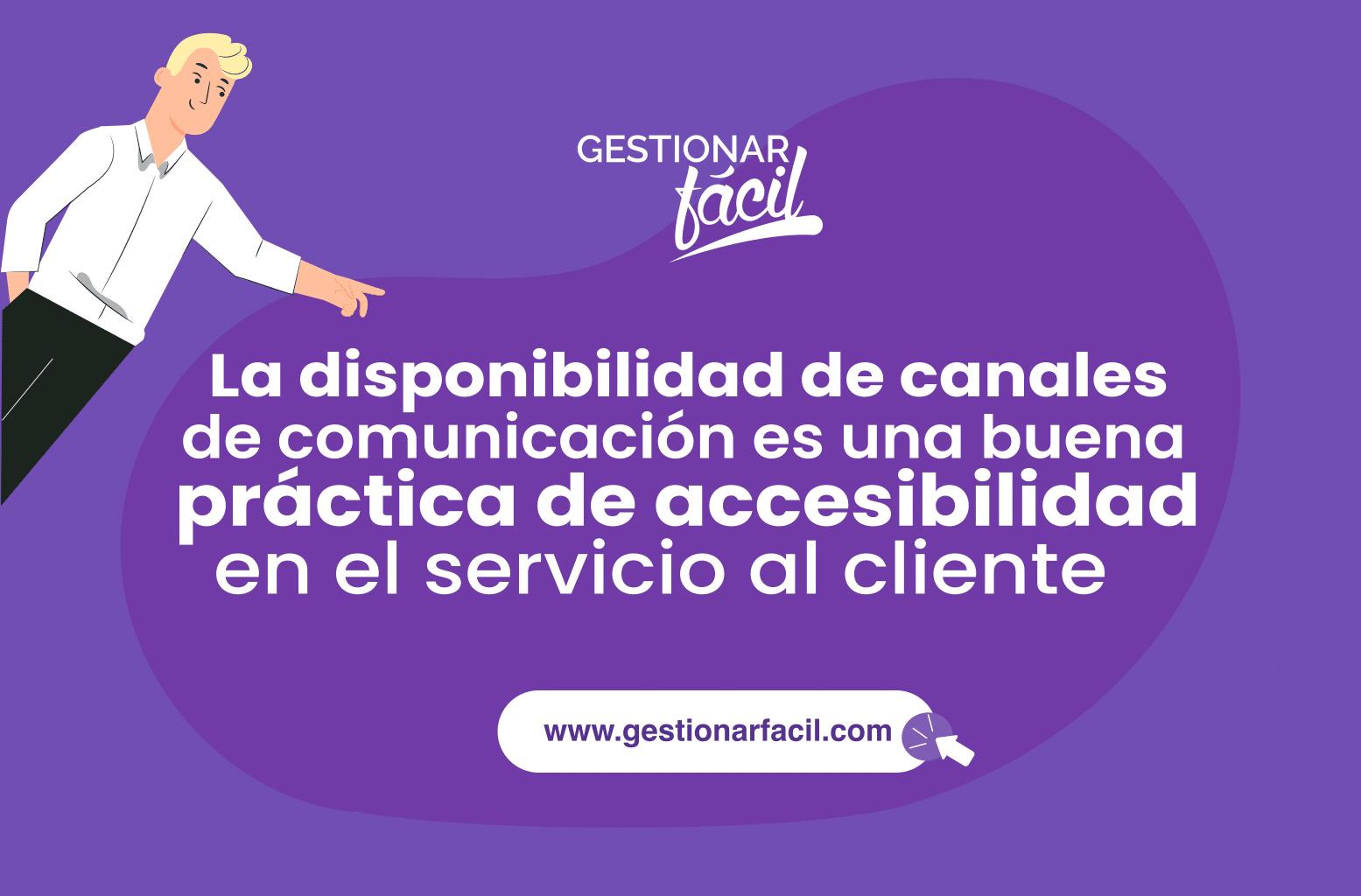 La disponibilidad de canales de comunicación es una buena práctica de accesibilidad en el servicio al cliente.