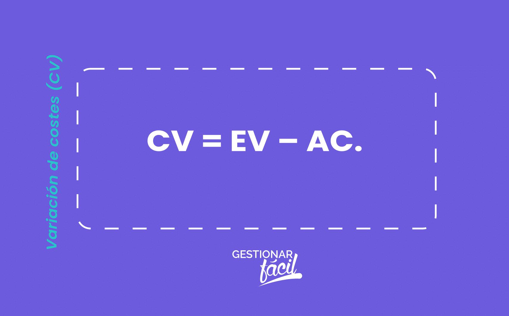 CV = EV – AC.