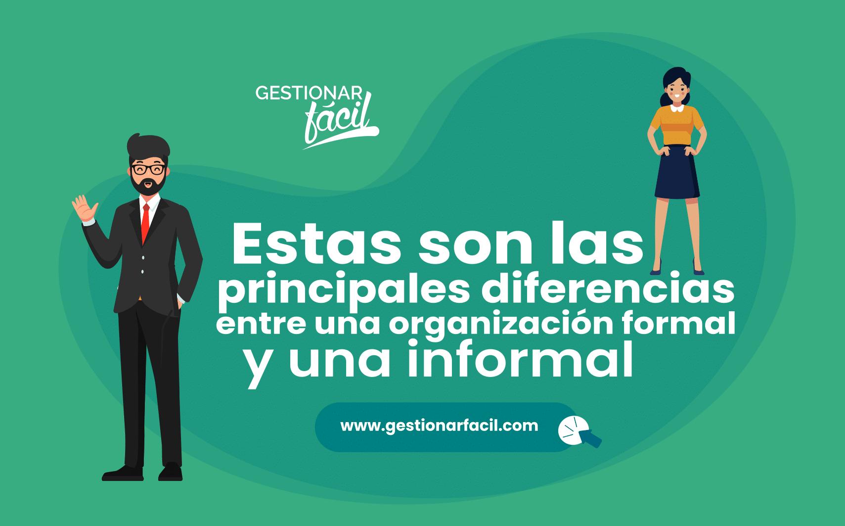 La organización formal está basada en la división del trabajo, establecida y aprobada por el empresario y su equipo