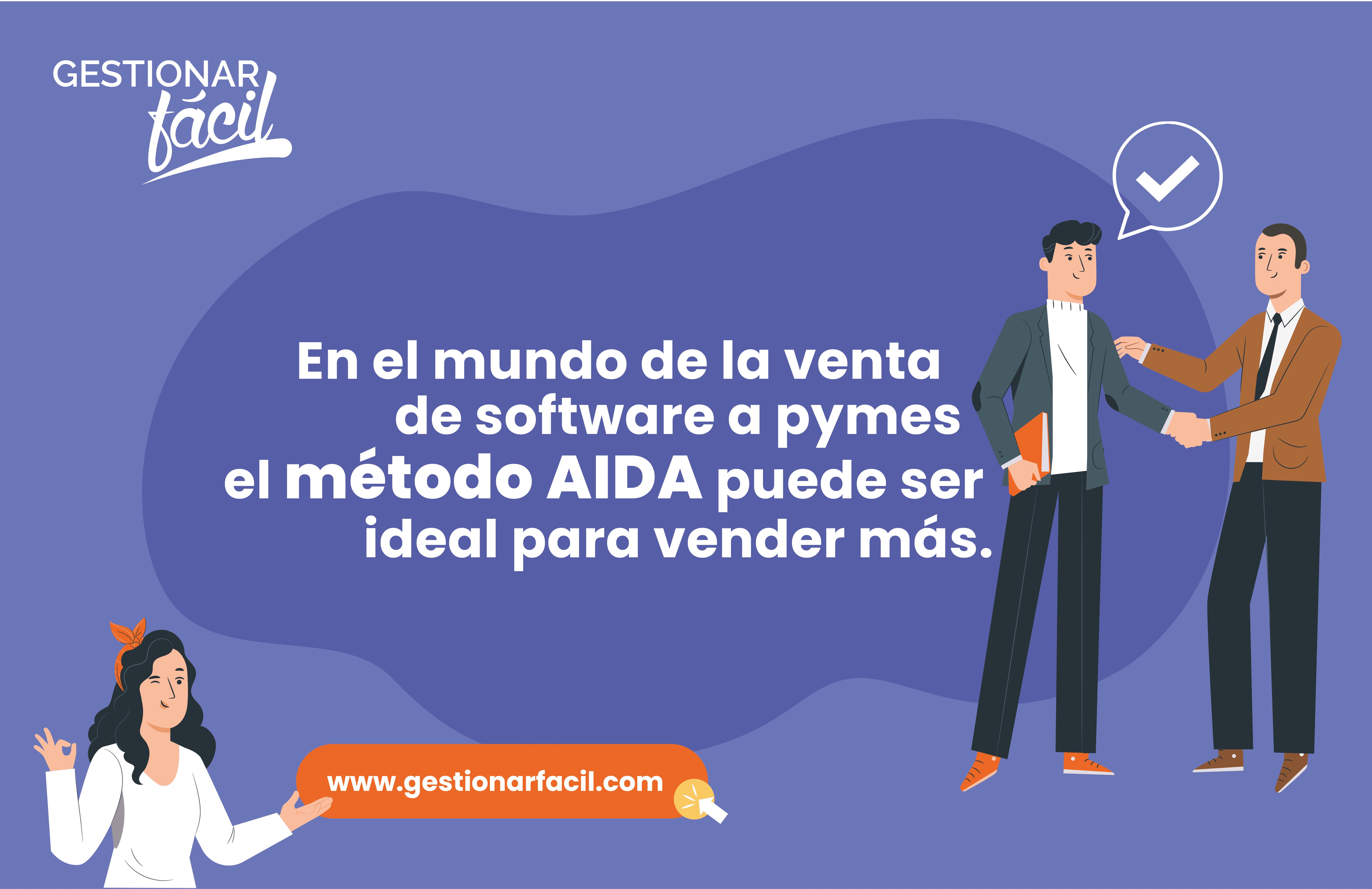 En el mundo de la venta de software a pymes el método AIDA puede ser ideal para vender más.