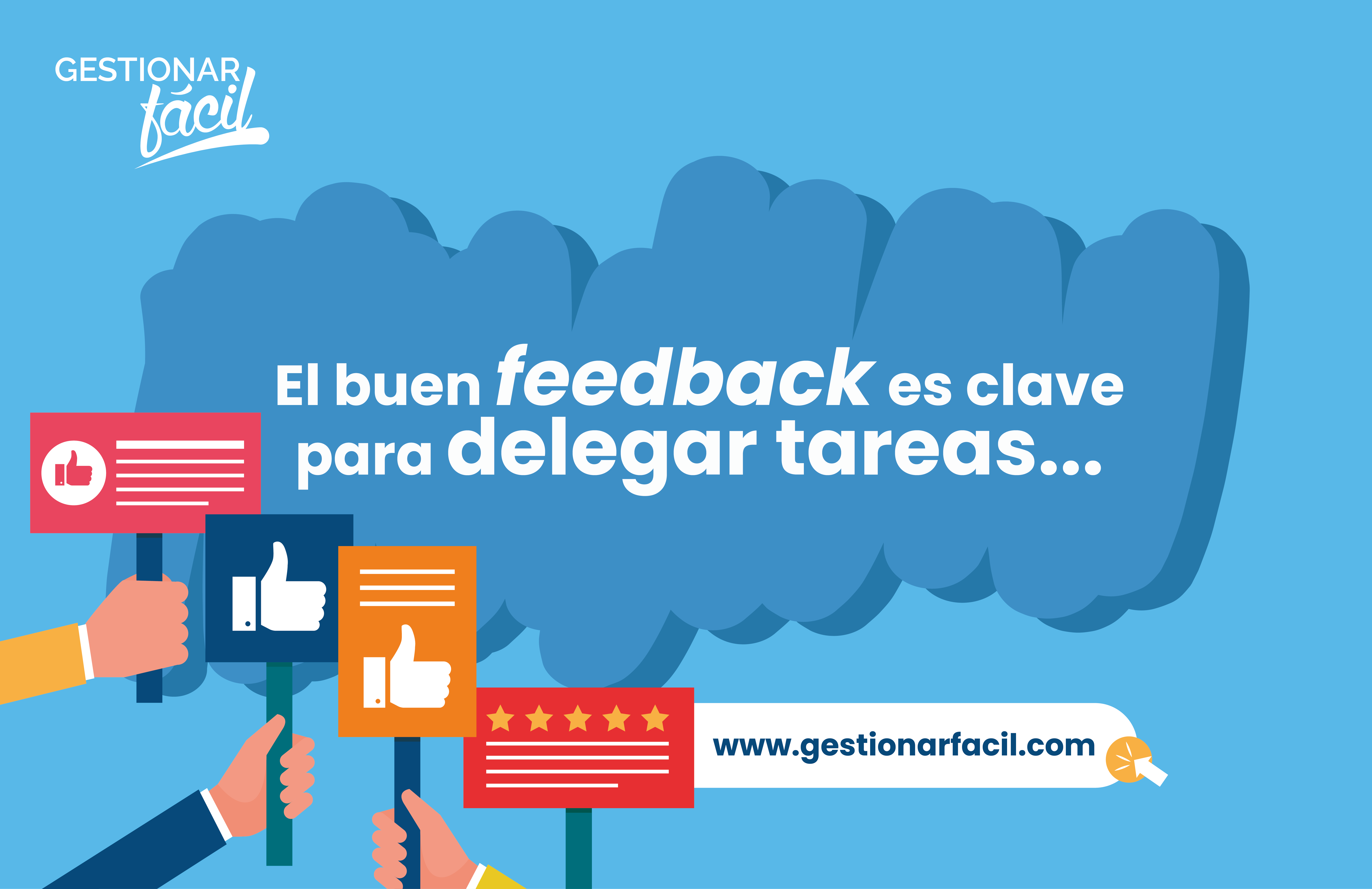 El buen feedback es clave para delegar tareas...