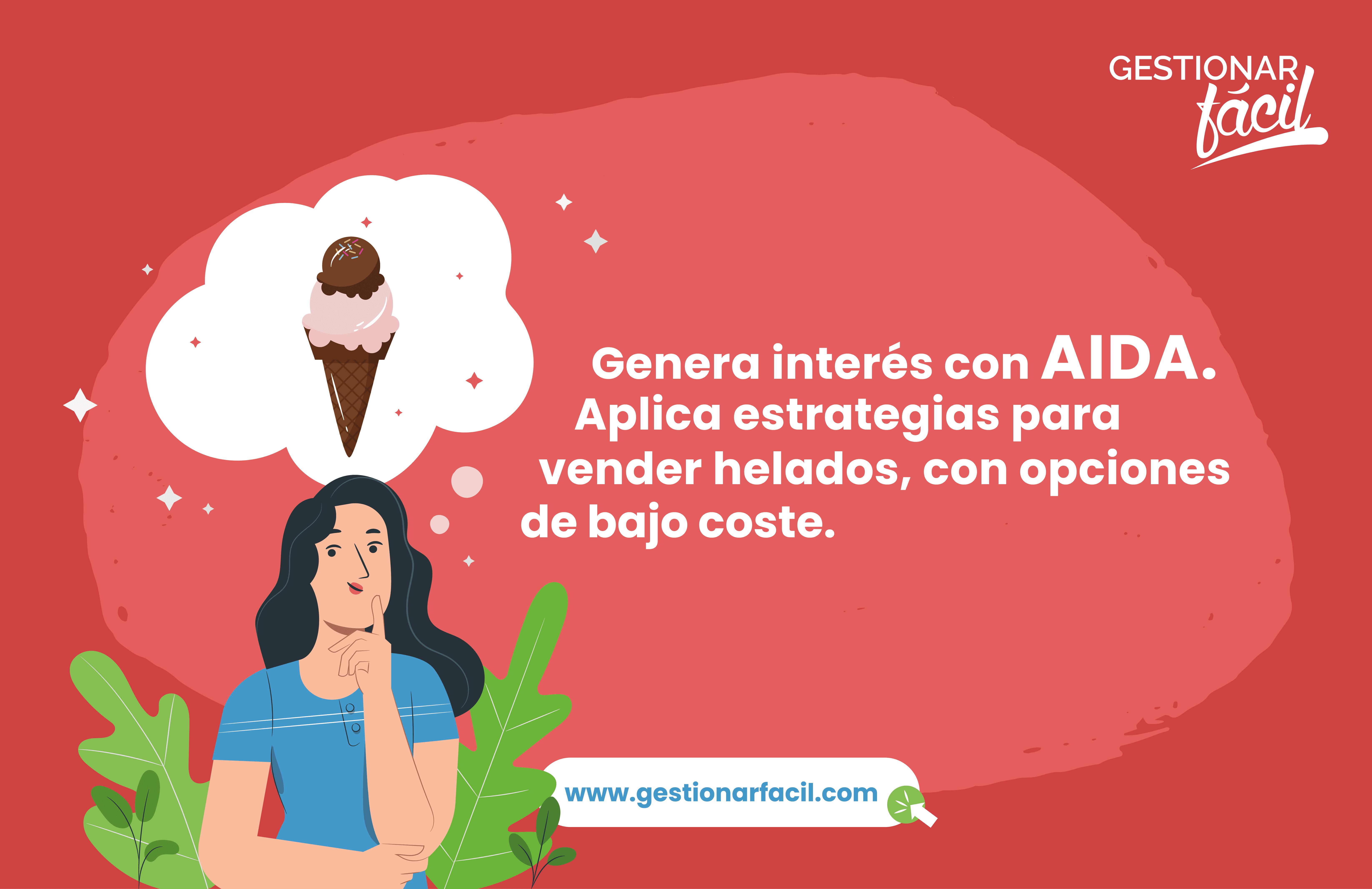 Genera interés con AIDA. Aplica estrategias para vender helados, con opciones de bajo coste.