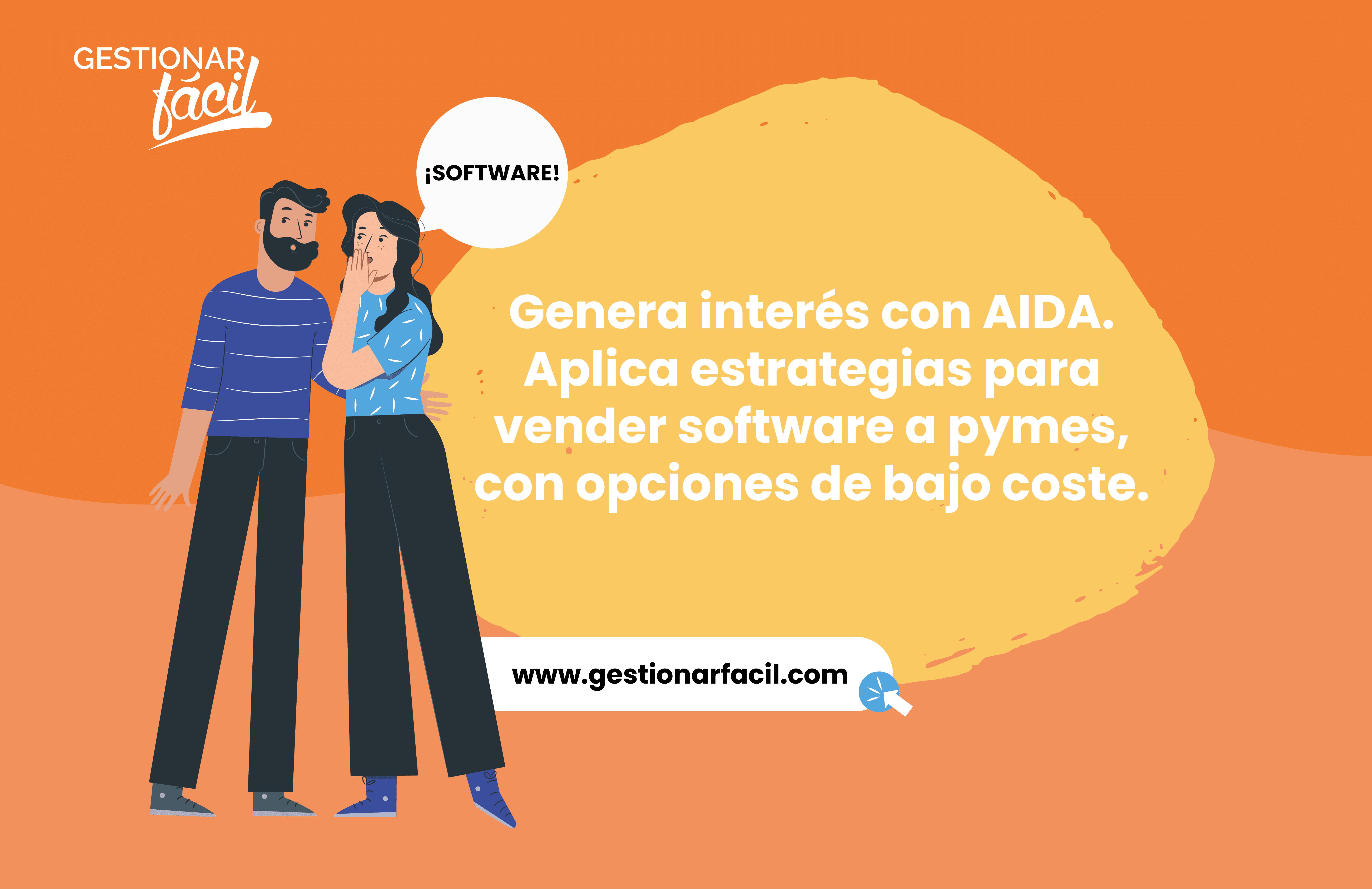 Genera interés con AIDA. Aplica estrategias para vender software a pymes, con opciones de bajo coste.