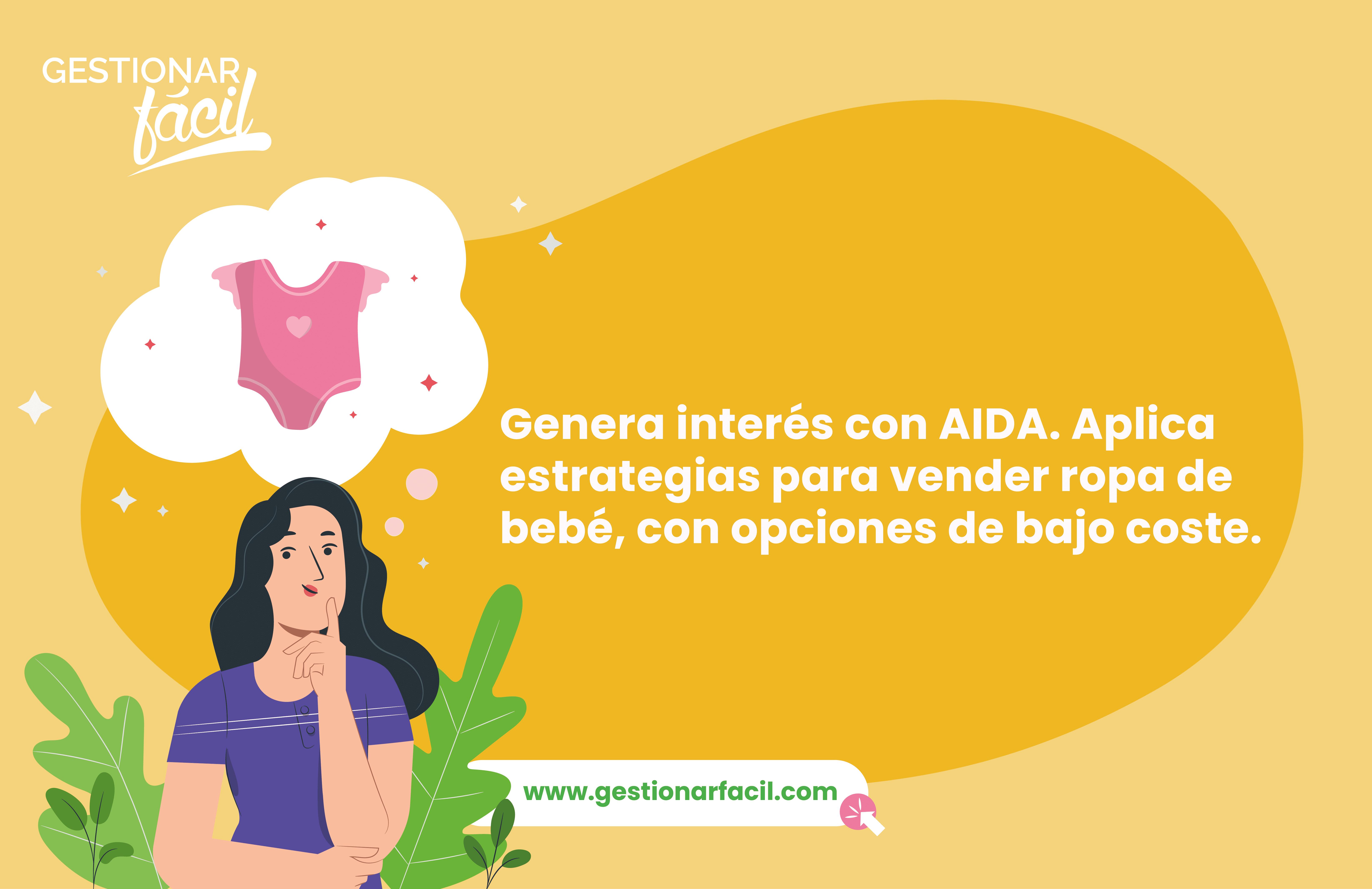 Genera interés con AIDA. Aplica estrategias para vender ropa de bebé, con opciones de bajo coste.