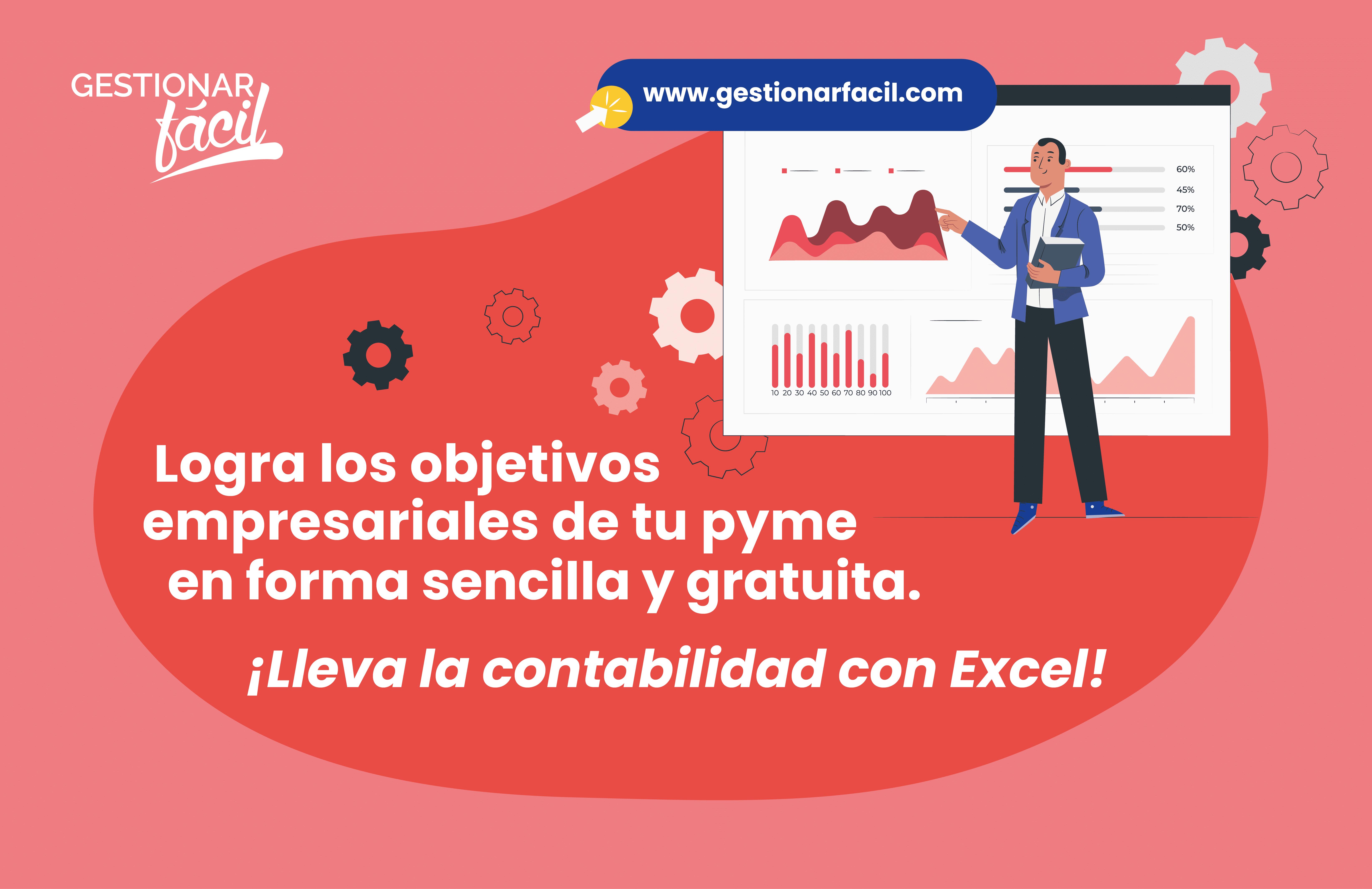 Logra los objetivos empresariales de tu pyme en forma sencilla y gratuita. ¡Lleva la contabilidad con Excel!