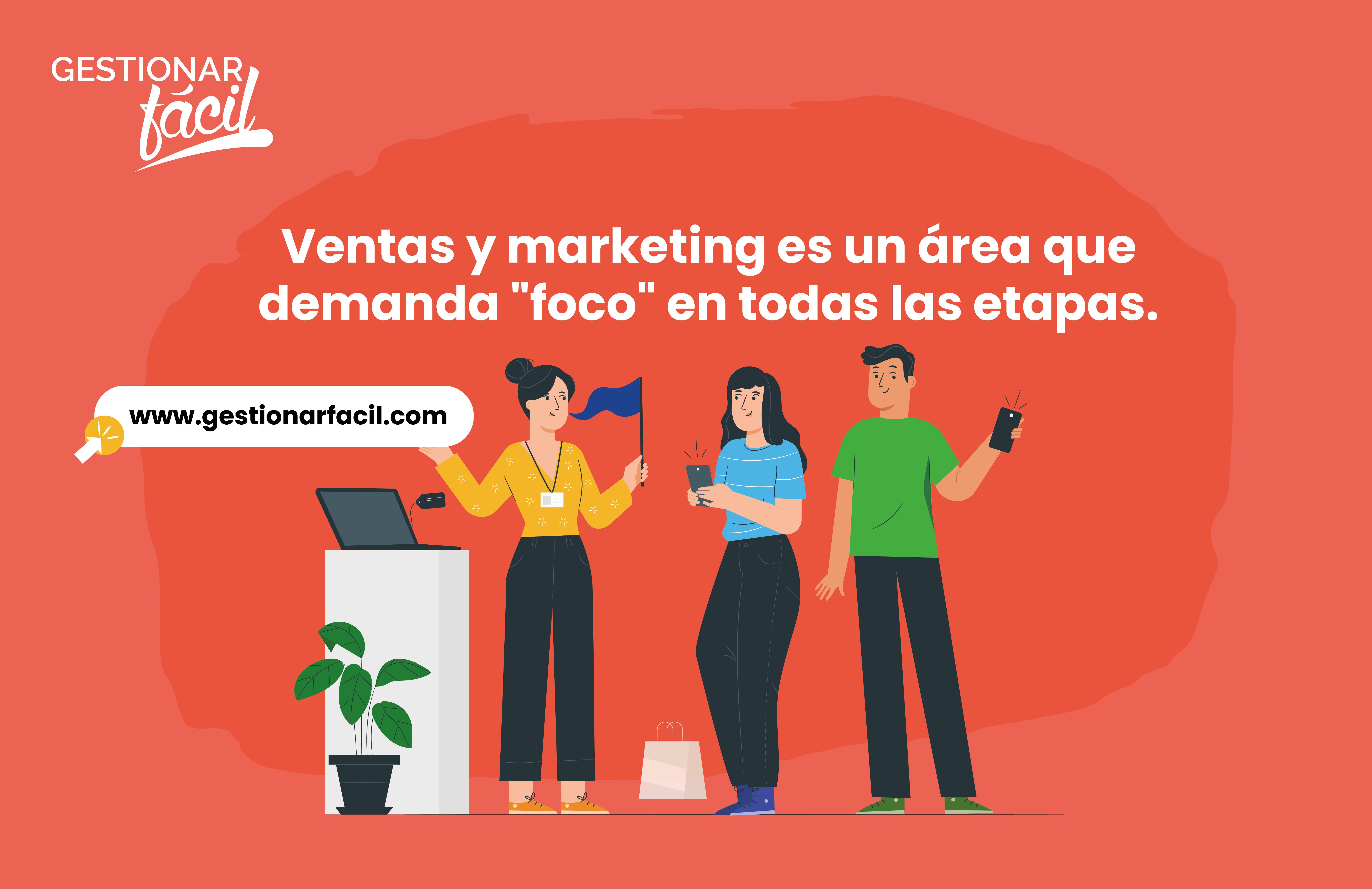 """Ventas y marketing es un área que demanda """"foco"""" en todas las etapas."""