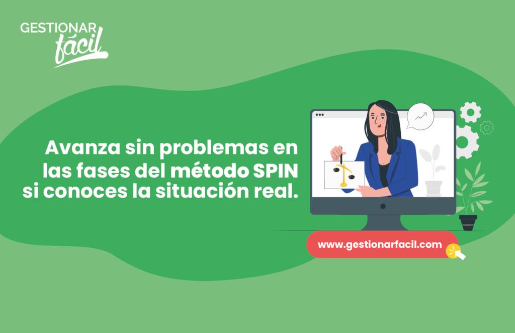 Avanzas con el método SPIN si conoces la situación real