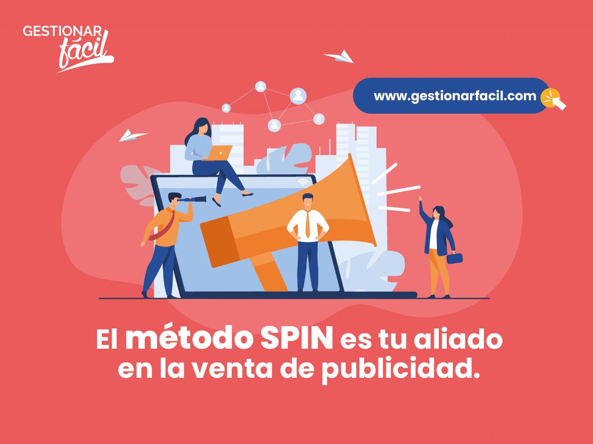 El método SPIN es tu aliado en la venta de publicidad.