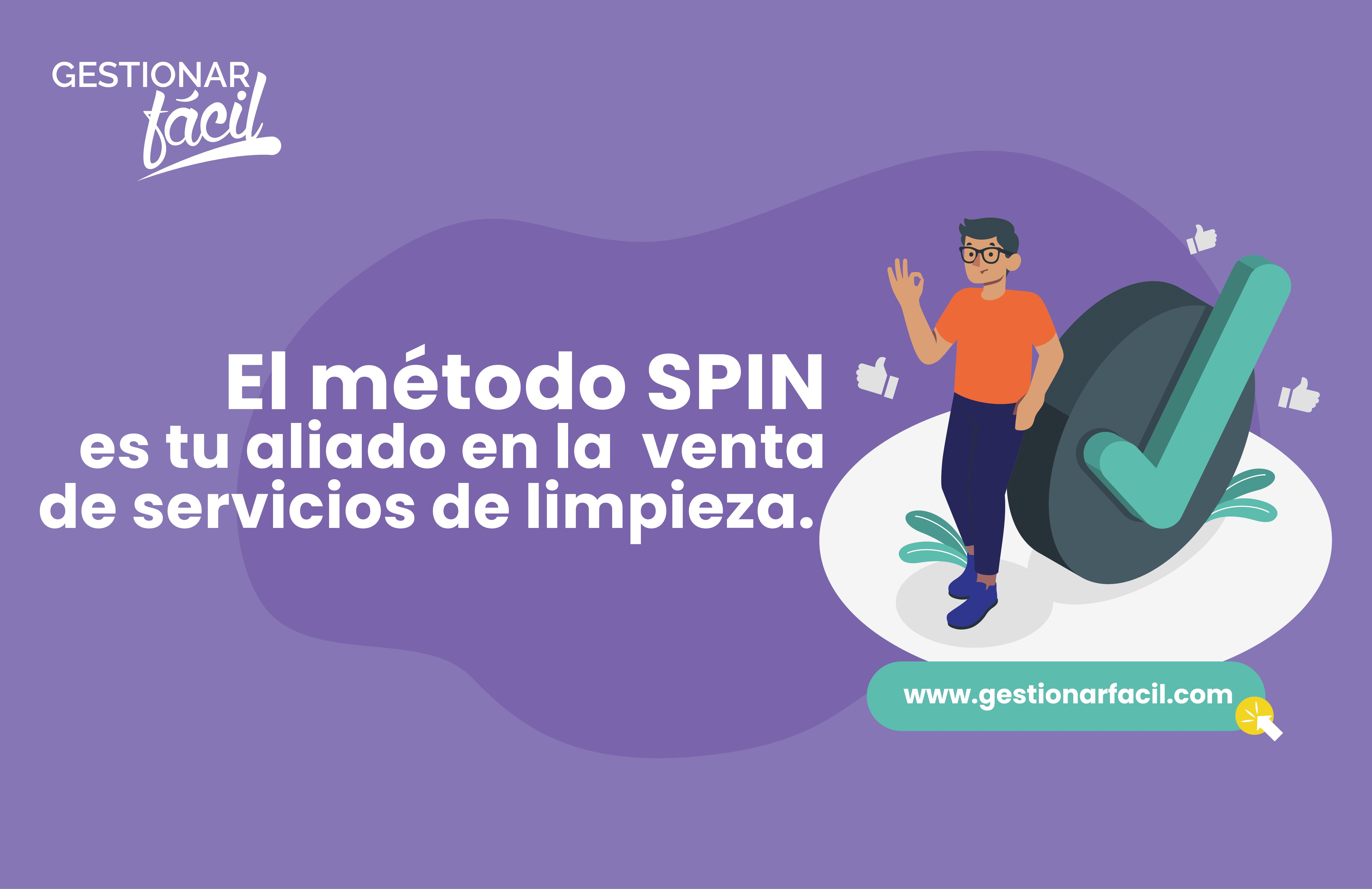 El método SPIN es tu aliado en la venta de servicio de limpieza.