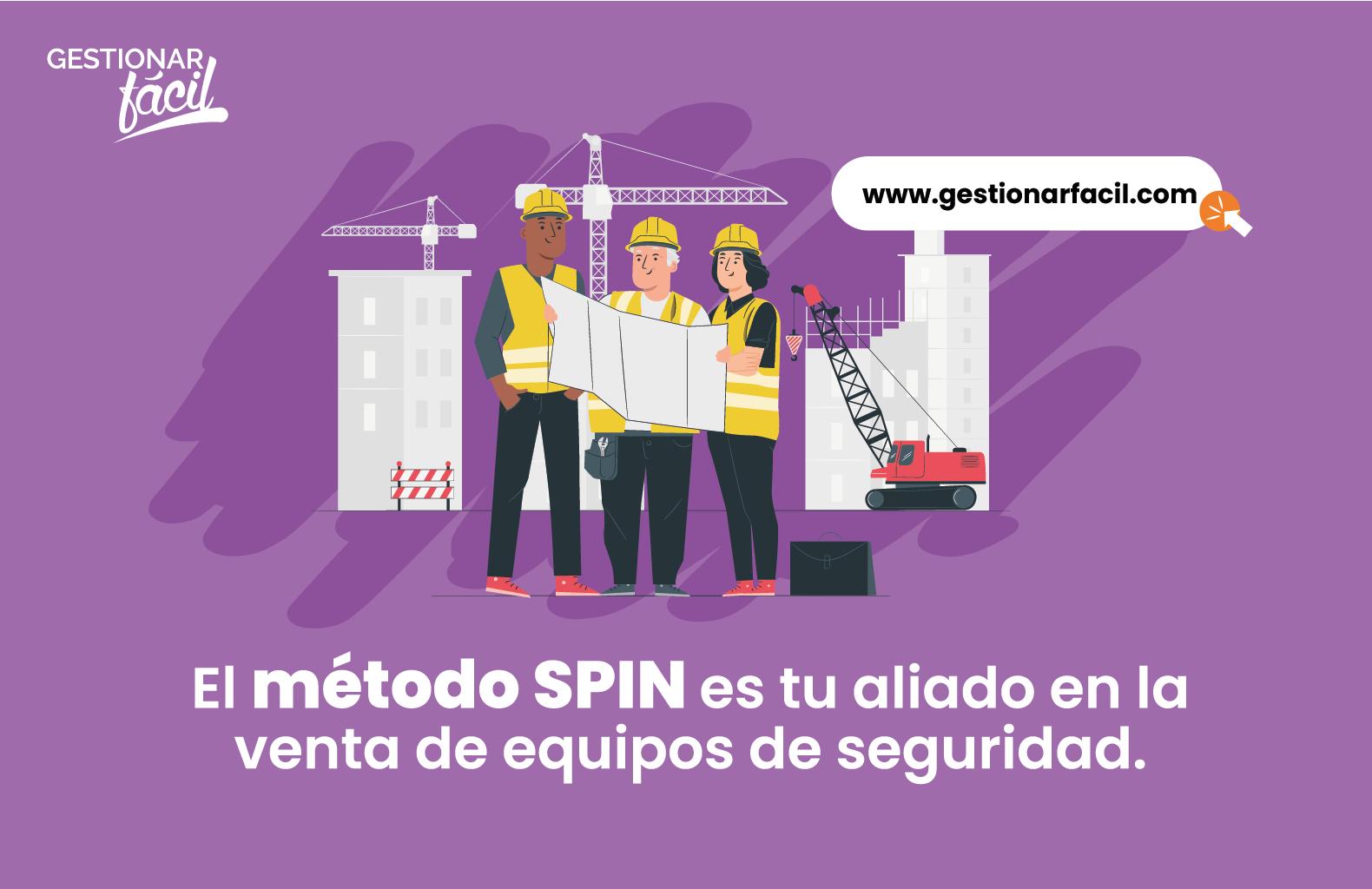 El método SPIN es tu aliado en la venta de equipos de seguridad.