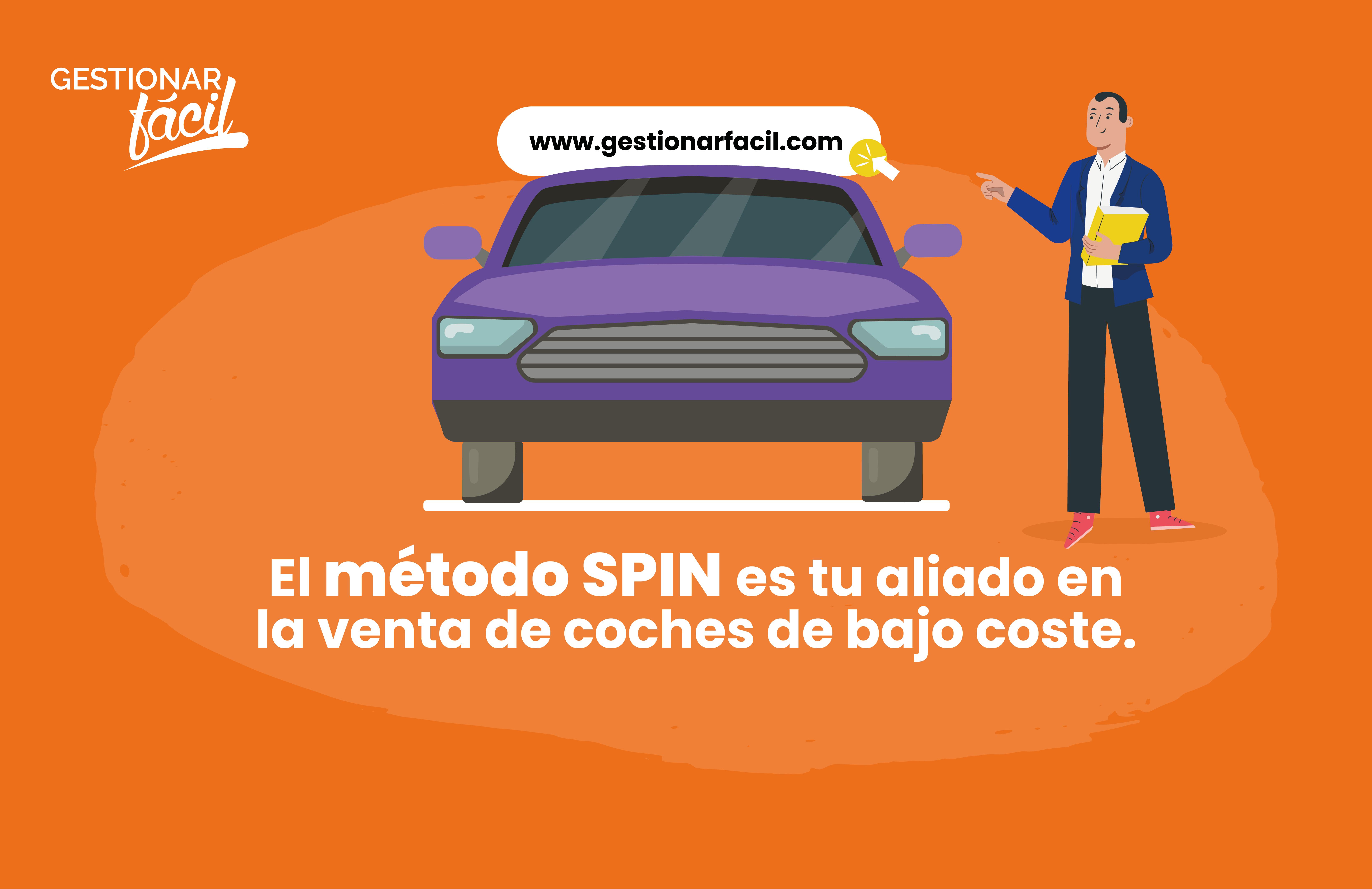 El m´´etodo SPIN es tu aliado en la venta de coches de bajo coste.