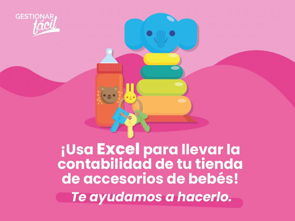Contabilidad con Excel en tiendas de accesorios para bebés