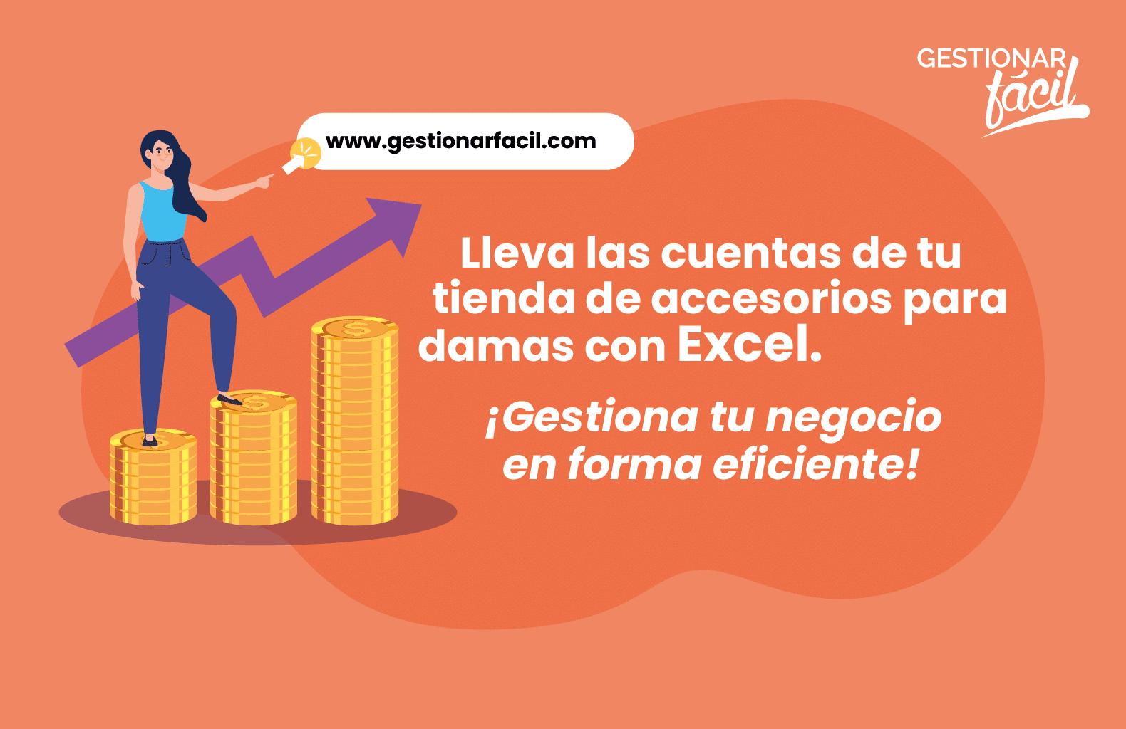 ¡Lleva las cuentas de tu tienda de accesorios para damas con Excel! Gestiona tu negocio en forma eficiente.