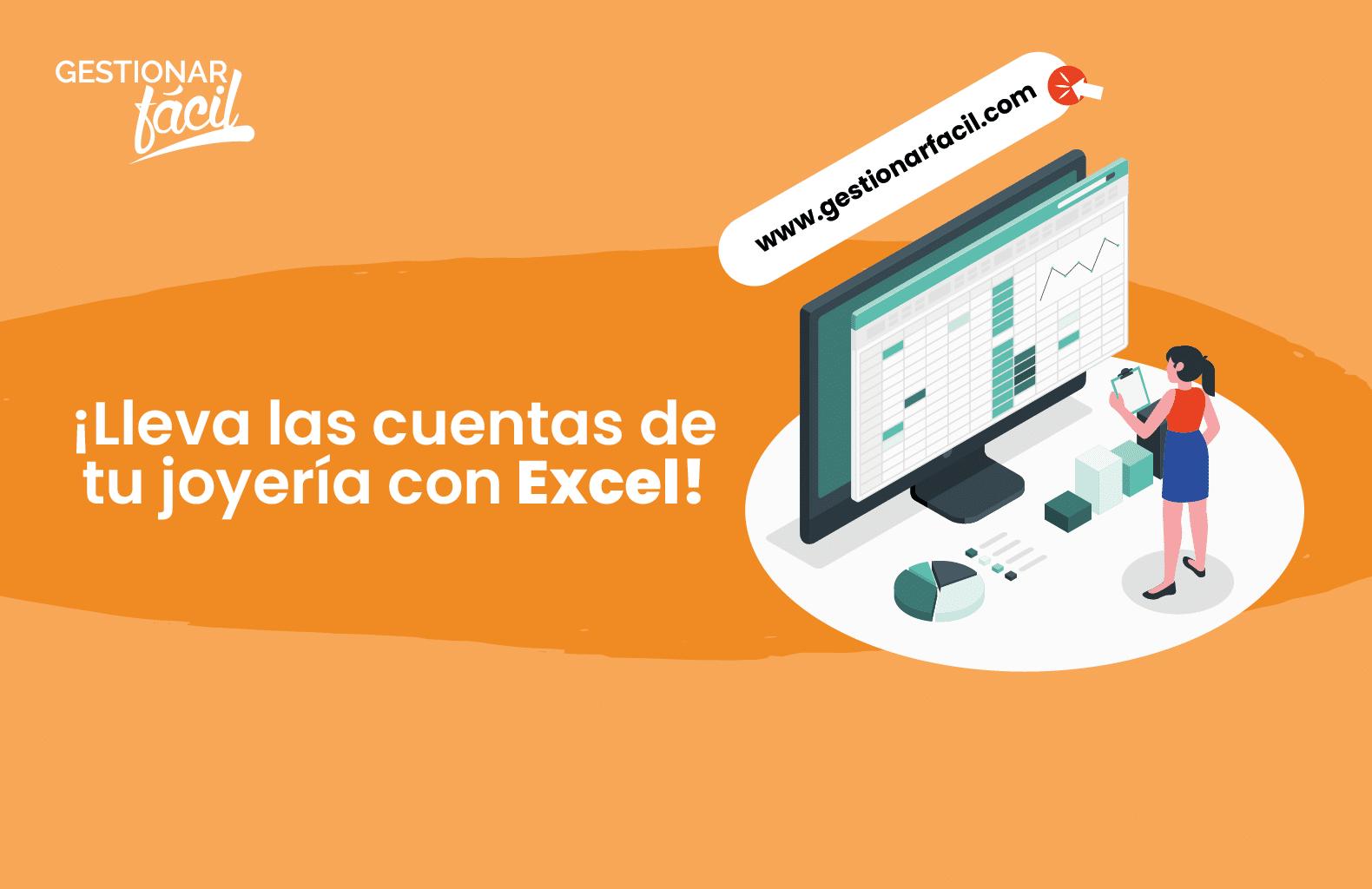 ¡Lleva las cuentas de tu joyería con Excel! Gestiona tu pyme en forma eficiente.