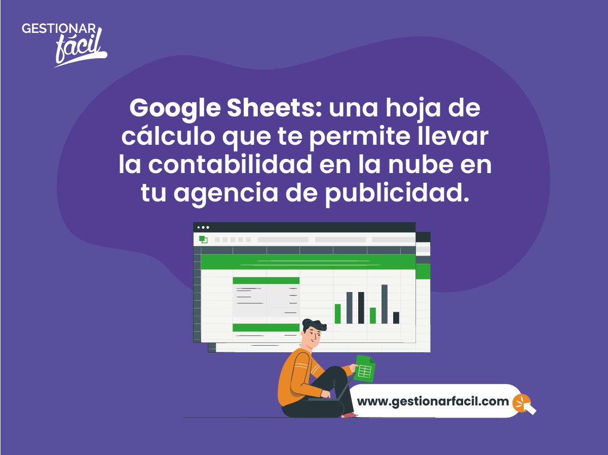 Google Sheets: una hoja de cálculo que te permite llevar la contabilidad en la nube en tu agencia de publicidad.
