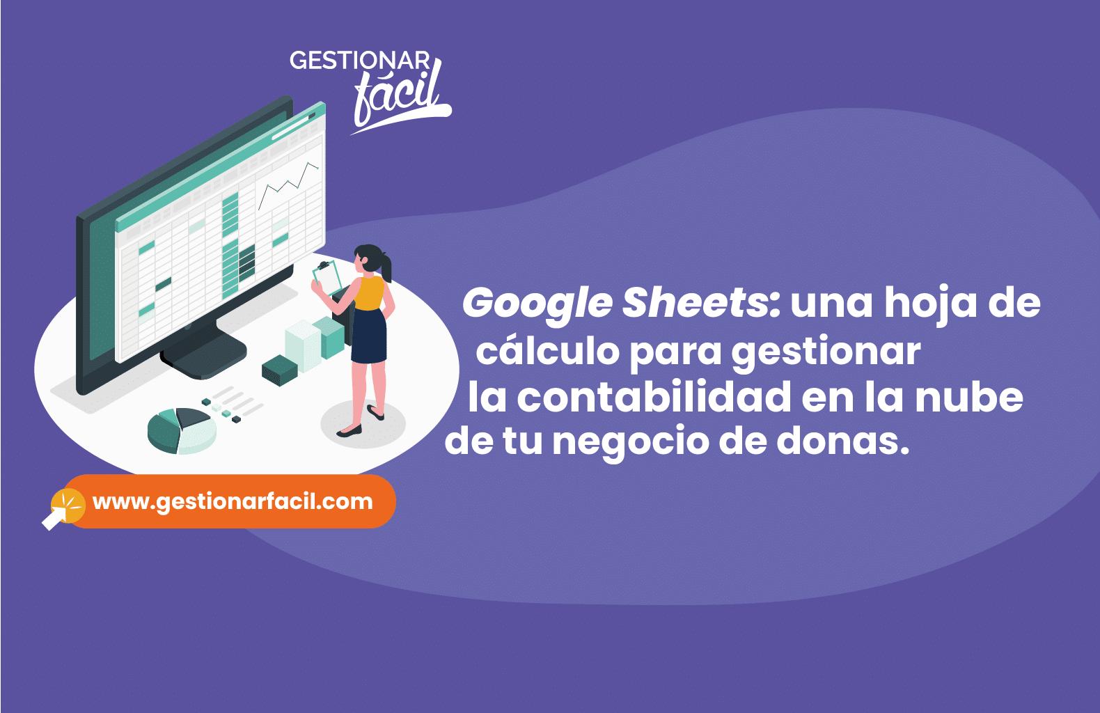 Google Sheets: hoja de cálculo para gestionar la contabilidad en la nube de tu negocio de donas.