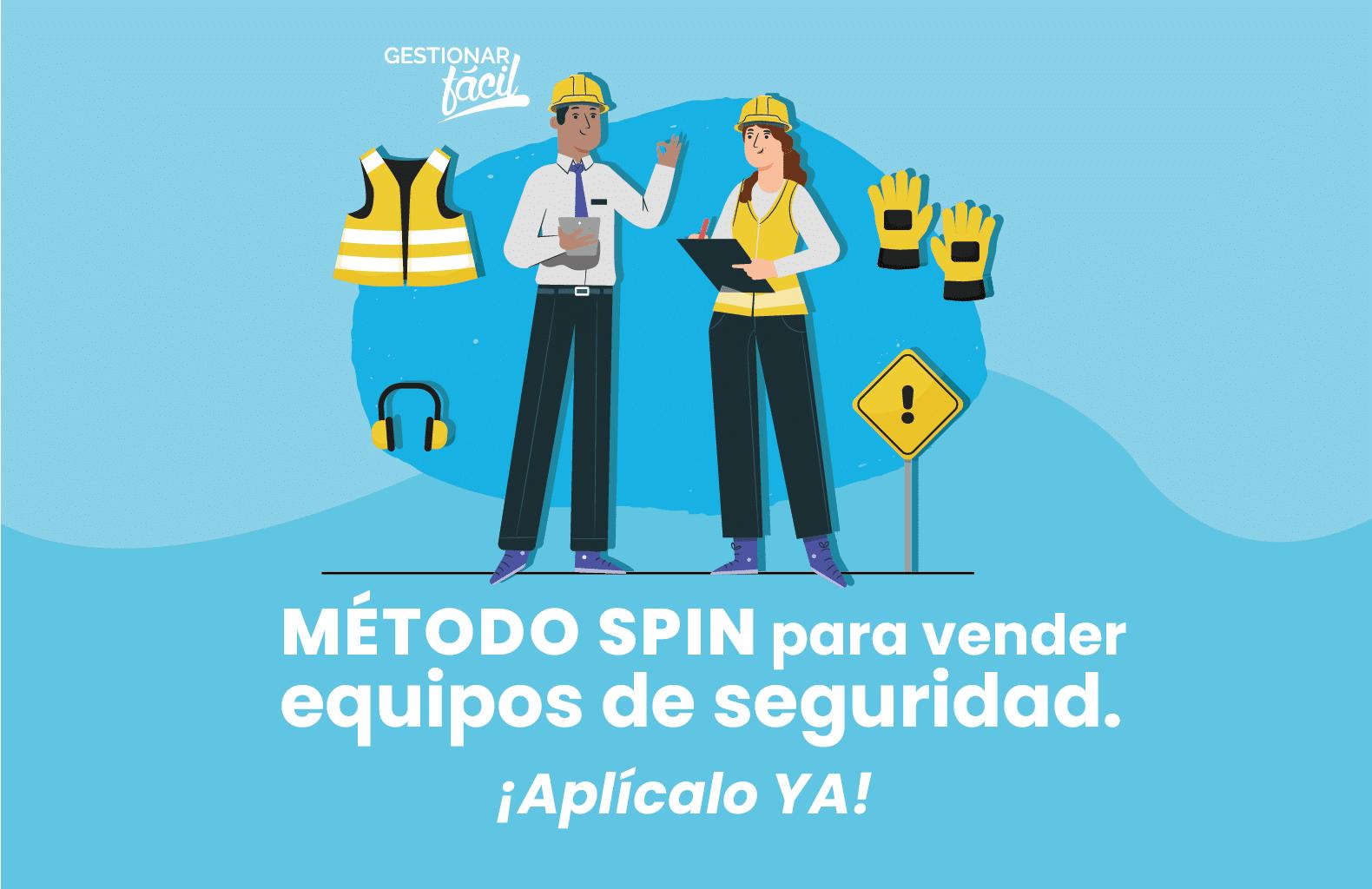 Cómo aplicar el método SPIN para vender equipos de seguridad