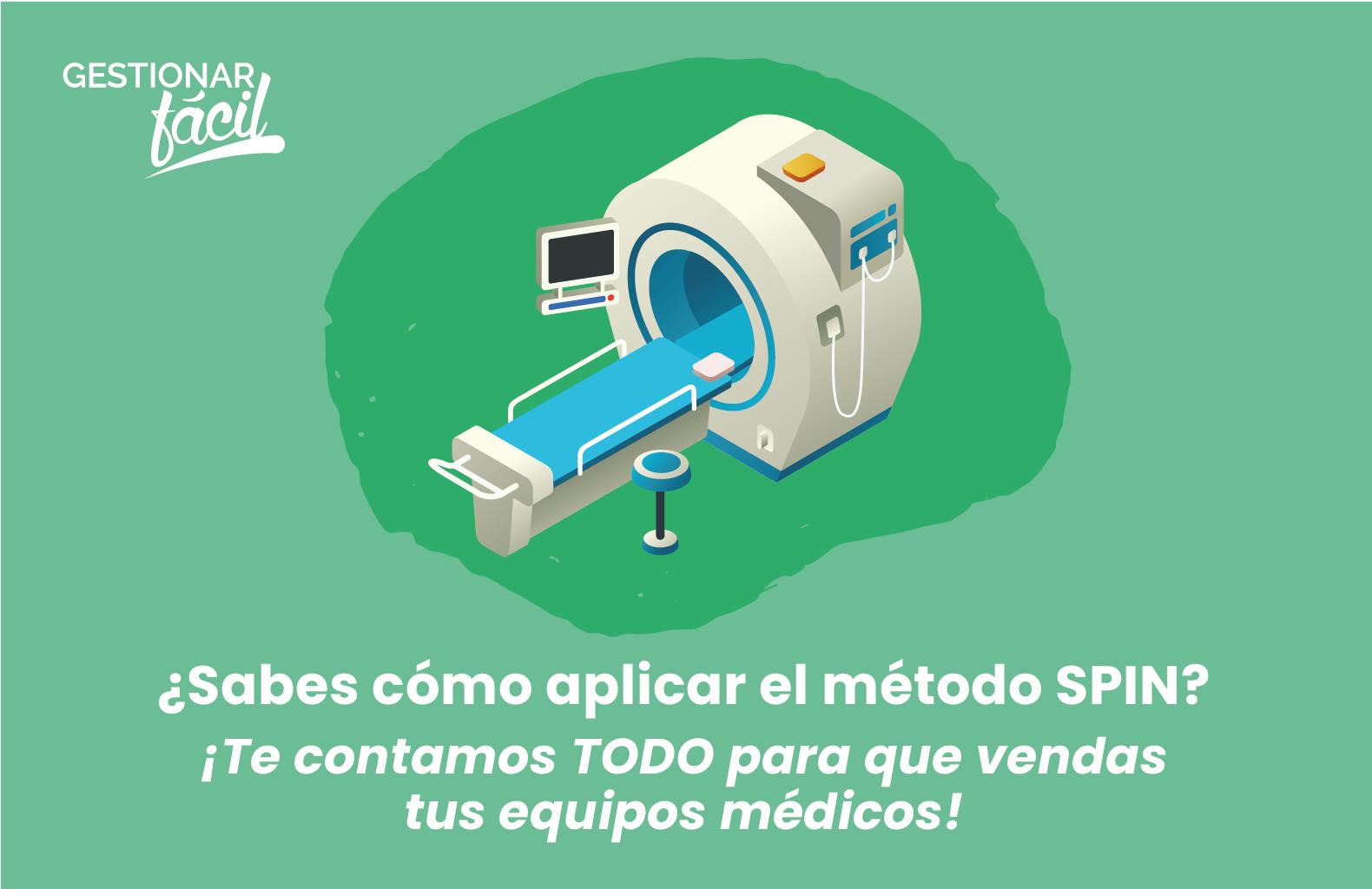 Cómo aplicar el método SPIN para vender equipos médicos