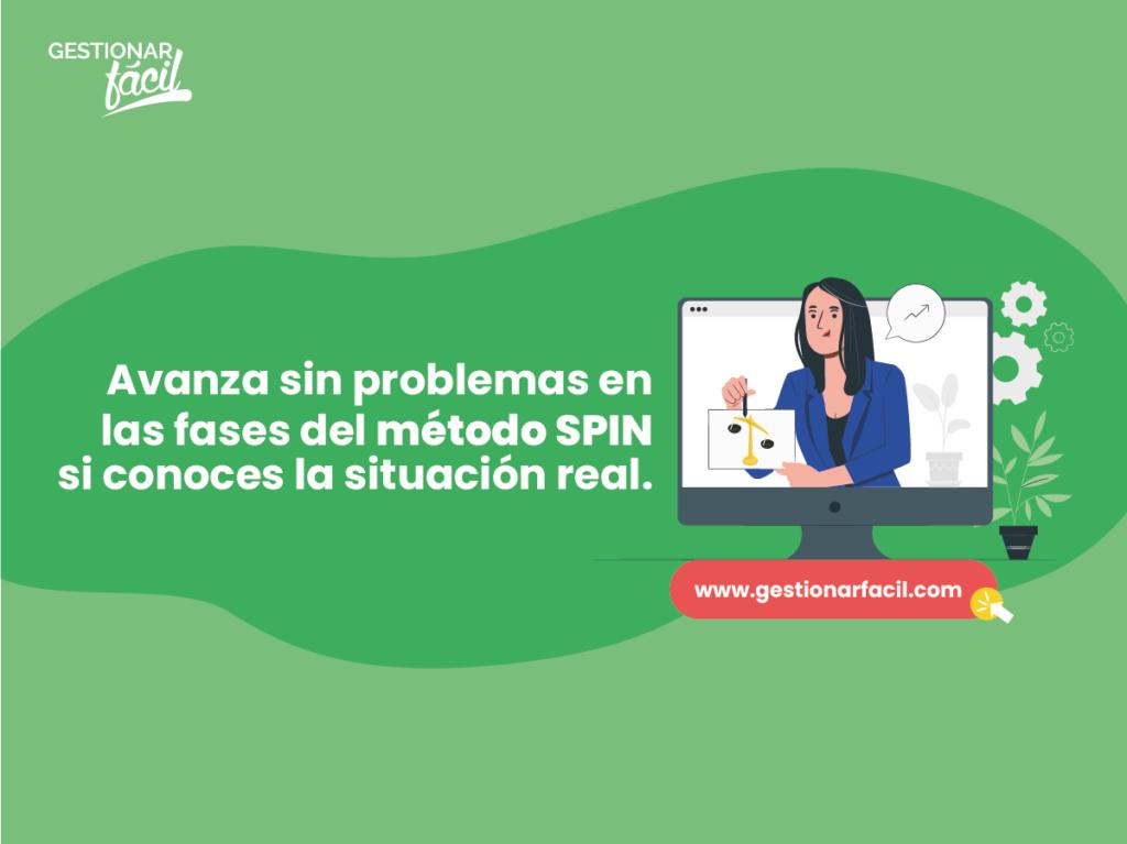 Para avanzar con el método SPIN debes conocer la situación real.