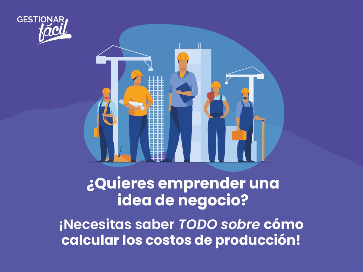 ¿Cómo calcular los costos de producción?