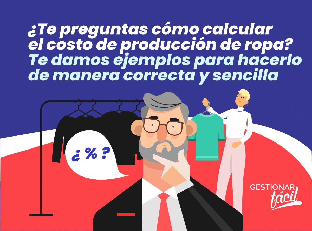 ¿Cómo calcular el costo de producción de ropa? ¡Muy fácil!