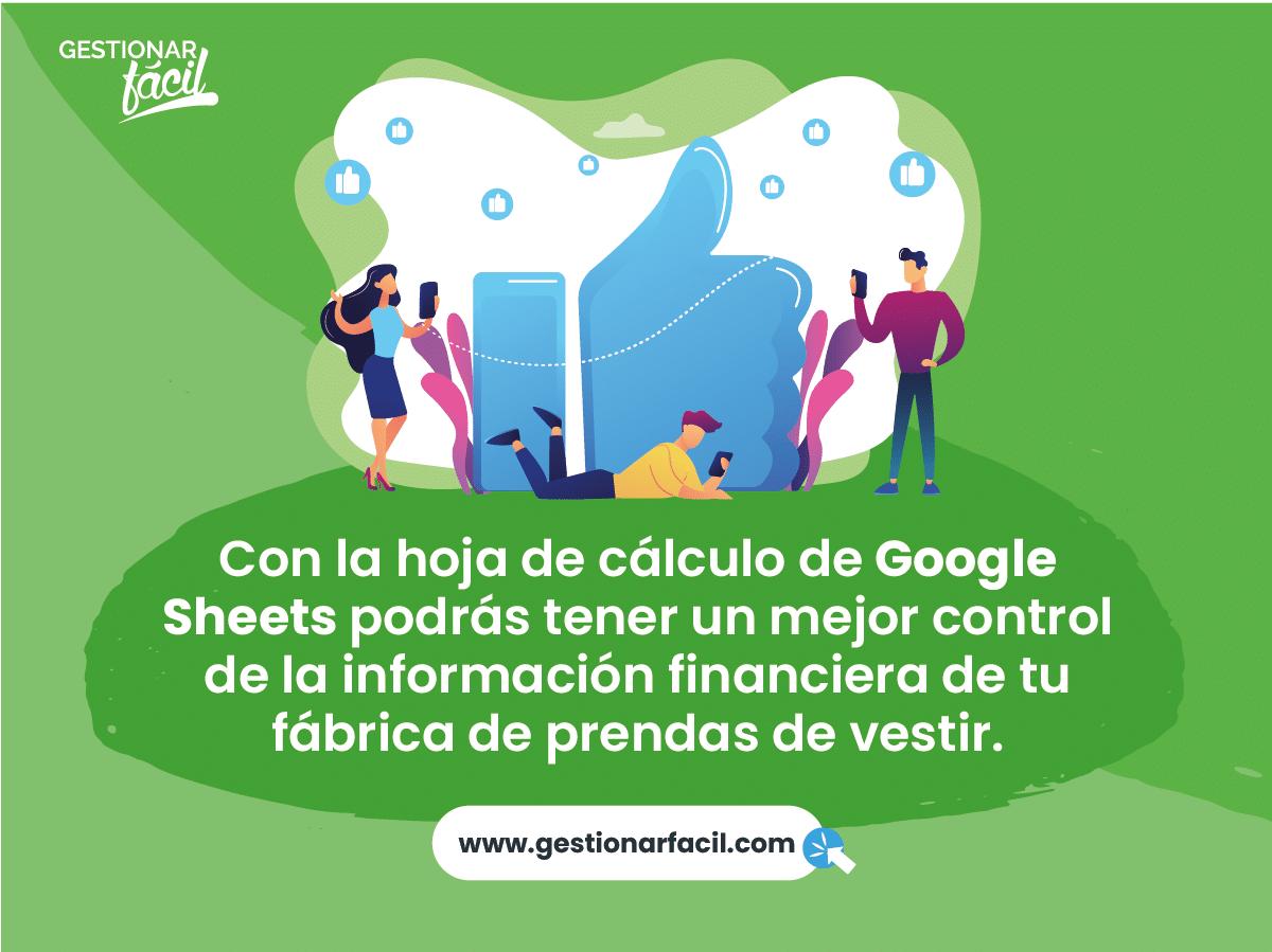 Con la hoja de cálculo de Google Sheets podrás tener un mejor control de la información financiera de tu fábrica de prendas de vestir.
