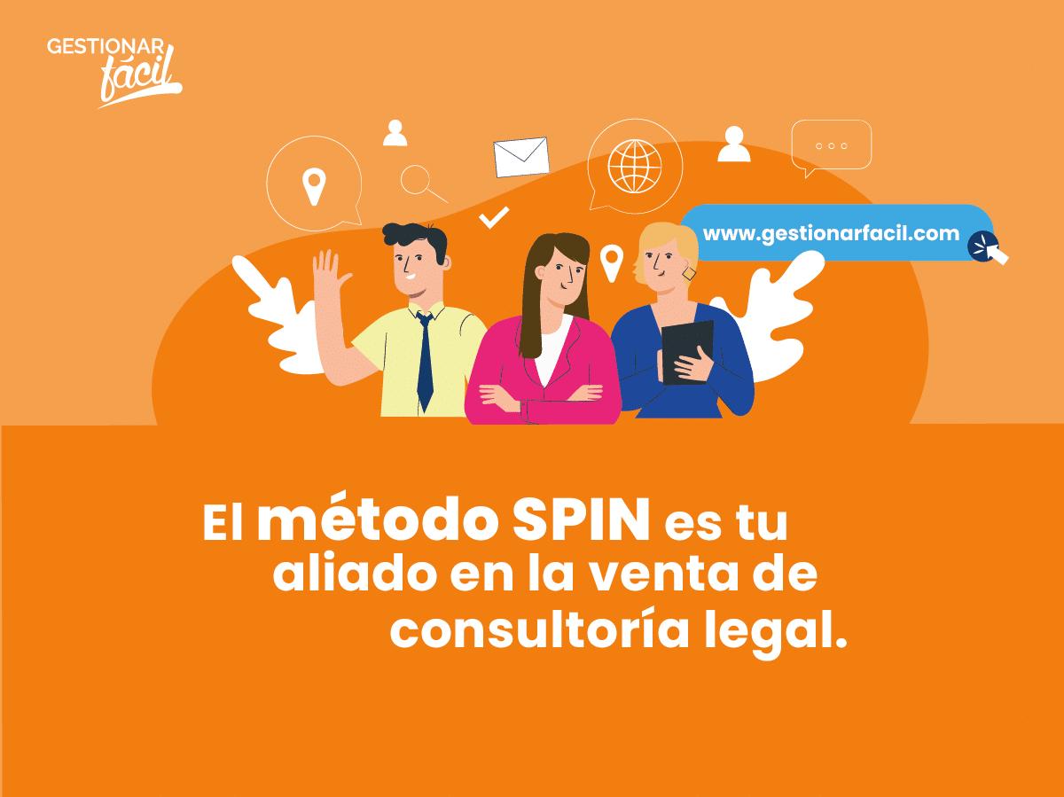 El método SPIN es tu aliado en la venta de consultoría legal.