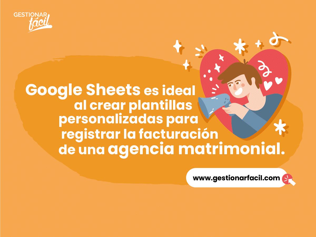 Google Sheets es ideal al crear plantillas personalizadas para registrar la facturación de una agencia matrimonial.