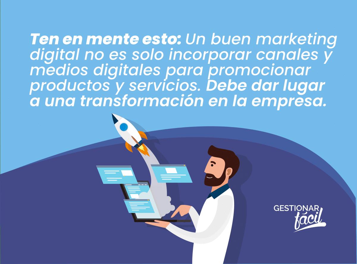 Un buen marketing digital no es solo incorporar canales y medios digitales... Debe dar lugar a una transformación en la empresa.