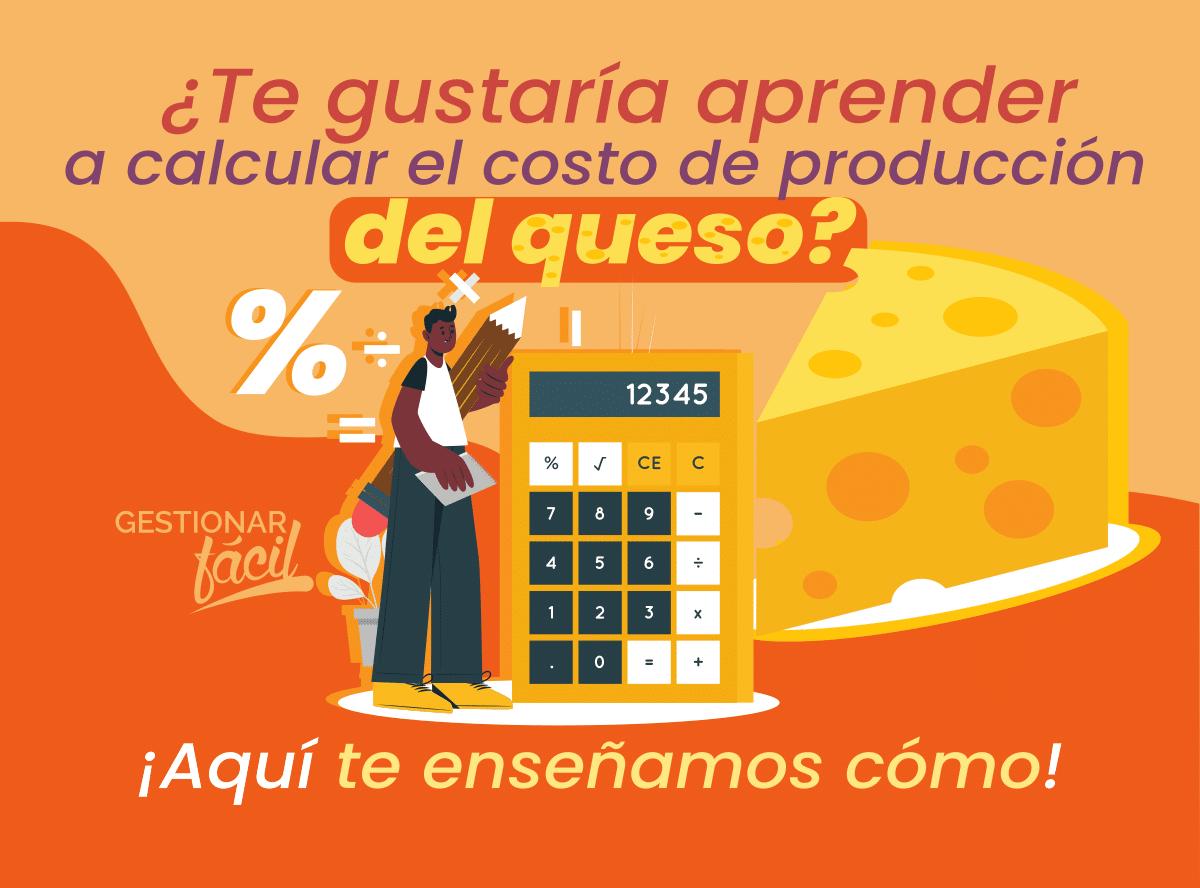 ¿Cómo calcular el costo de producción del queso?