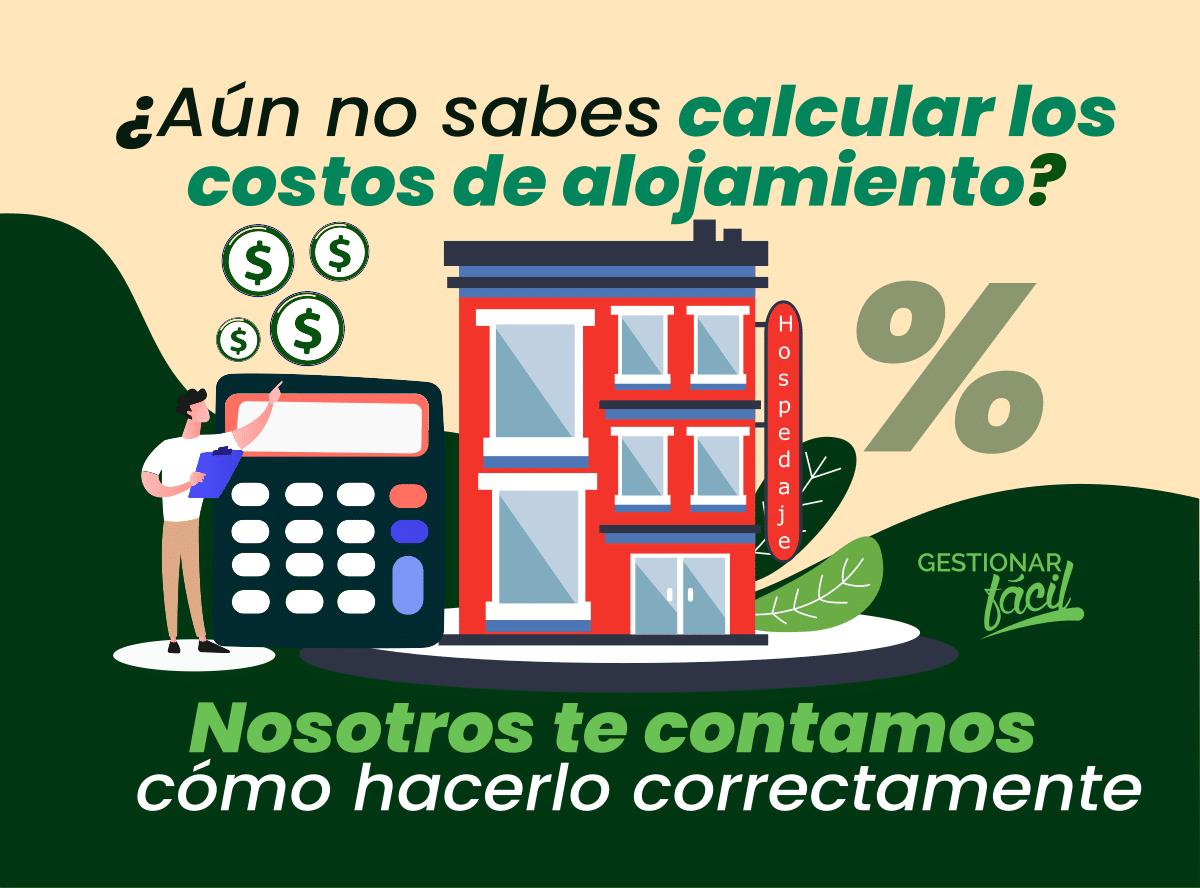 Costos de alojamiento ¿Cómo calcularlos de manera correcta?