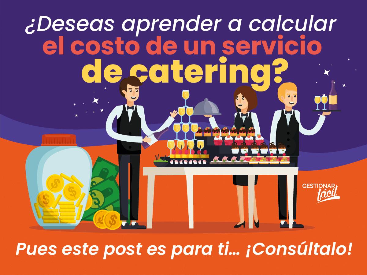 ¿Cómo calcular el costo de un servicio de catering?