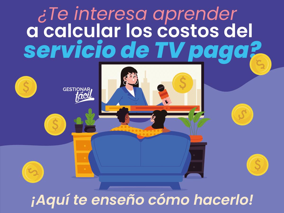¿Cómo calcular los costos del servicio de TV paga?